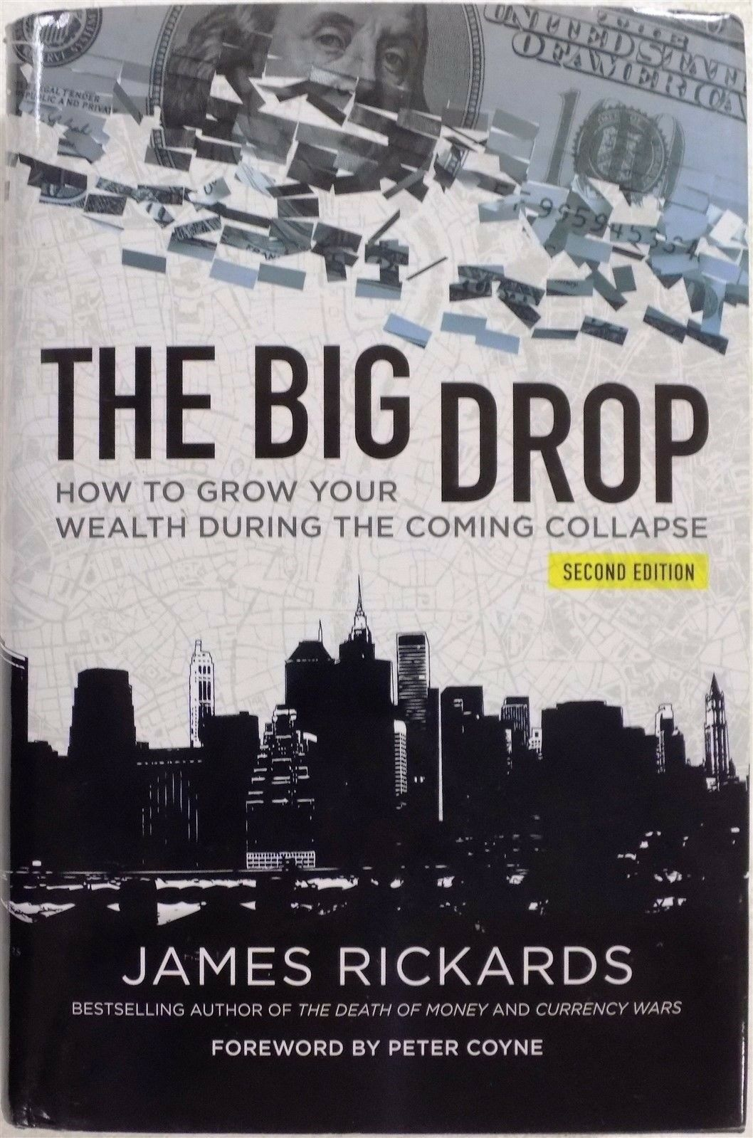 The Big Drop Second Edition How To Grow Your Wealth During Coming Collapse 2016