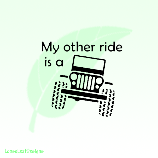 My Other Ride is a Jeep Vinyl Decal Sticker Trail Riding Outdoor Truck Life 051
