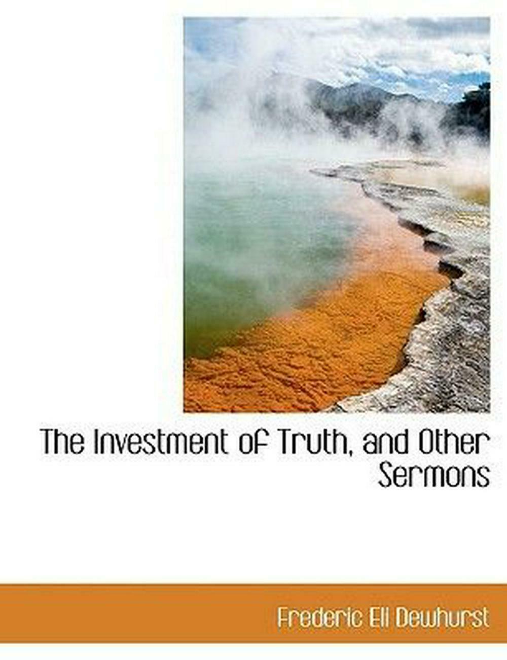 Investment of Truth, and Other Sermons by Frederic Eli Dewhurst (English) Hardco