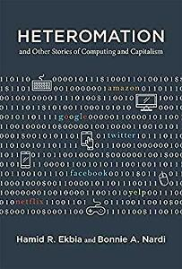 Heteromation, and Other Stories of Computing and Capitalism (Acting with Technol