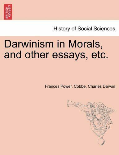Darwinism in Morals, and other essays, etc., Cobbe, Power. 9781241158033 New,,
